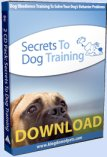 Cover of Secrets To Dog Training by Daniel Stevens